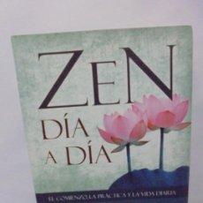 Libros de segunda mano: ZEN DIA A DIA. EL COMIENZO,LA PRACTICA Y LAVIDA DIARIA. CHARLOTTE JOKO BECK. EDICIONES GAIA 2012. Lote 245941160