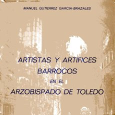 Libros de segunda mano: ARTISTAS Y ARTÍFICES BARROCOS EN EL ARZOBISPADO DE TOLEDO. Lote 245942025