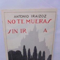 Libros de segunda mano: NO TE MUERAS SIN IR A ESPAÑA. ANTONIO IRAIZOZ. DEDICADO POR EL AUTOR. EDITORIAL ROSAREÑA. Lote 245943265