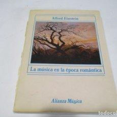 Libros de segunda mano: ALFRED EINSTEIN LA MÚSICA EN LA ÉPOCA ROMÁNTICA W5670. Lote 245956730