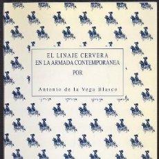 Livros em segunda mão: EL LINAJE CERVERA EN LA ARMADA CONTEMPORANEA - DE LA VEGA BLASCO, ANTONIO - A-HM-1223. Lote 245972620