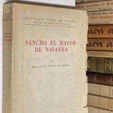 Libros de segunda mano: AÑO 1950 - SANCHO EL MAYOR DE NAVARRA POR FRAY JUSTO PÉREZ DE URBEL. Lote 245972680