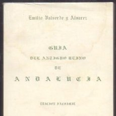 Libros de segunda mano: GUIA DEL ANTIGUO REINO DE ANDALUCIA EDICION FACSIMIL - VALVERDE Y ALVAREZ, EMILIO - A-AN-486. Lote 245972865