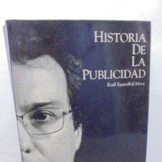 Libros de segunda mano: HISTORIA DE LA PUBLICIDAD. RAUL EGUIZABAL MAZA. EDITORIAL ERESMA CELESTE 1998. Lote 245992495