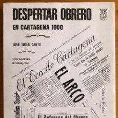 Libros de segunda mano: CARTAGENA- EL DESPERTAR OBRERO EN 1900- JUAN SOLER CANTO- 1991. Lote 245999095