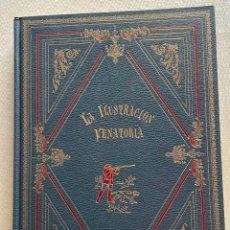 Libros de segunda mano: LA ILUSTRACION VENATORIA, NARRACIONES DE CAZA Y MONTERIA FACSIMIL. Lote 246006480