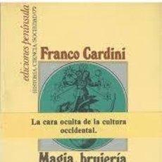 Libri di seconda mano: MAGIA, BRUJERÍA Y SUPERSTICIÓN EN EL OCCIDENTE MEDIEVAL FRANCO CARDINI. Lote 246027900