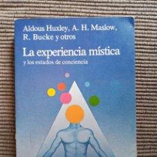 Libros de segunda mano: LA EXPERIENCIA MISTICA. Y LOS ESTADOS DE CONCIENCIA. ALDOUX HUXLEY, A´H. MASLOW... KAIROS 1982.. Lote 246105145