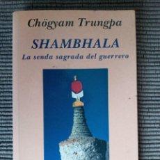 Libros de segunda mano: SHAMBALA. LA SENDA SAGRADA DEL GUERRERO. CHÖGYAM TRUNGPA. KAIROS 2001.. Lote 246105595