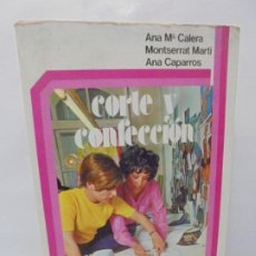 Libros de segunda mano: CORTE Y CONFECCION. ANA Mª CALERA.MONTSERRAT MARTI. EDITORIAL GASSO HNOS. 1976.. Lote 246107325