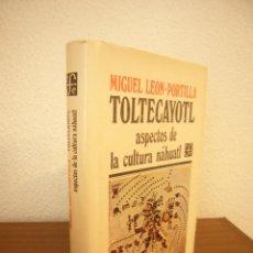 Libros de segunda mano: TOLTECAYOTL. ASPECTOS DE LA CULTURA NÁHUATL (FCE, 1991) MIGUEL LEÓN-PORTILLA. TAPA DURA. PERFECTO.. Lote 246124540