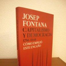 Libros de segunda mano: JOSEP FONTANA: CAPITALISMO Y DEMOCRACIA 1756-1848 (CRÍTICA, 2019) TAPA DURA. COMO NUEVO.. Lote 246129905