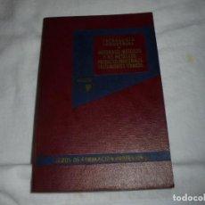 Libros de segunda mano: TECNOLOGIA INDUSTRIAL Y MATERIALES METALICOS Y NO METALICOS PRODUCTOS INDUSTRIALES TRATAMIENTOS TERM. Lote 246140370