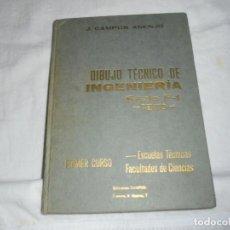 Libros de segunda mano: DIBUJO TECNICO DE INGENIERIA SERIE F-1 TEXTO.J.CAMPOS ASENJO.PRIMER CURSO 1964. Lote 246141815