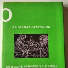 Libros de segunda mano: AL ALIMÓN CANTINERO /// EMILIANO GIRONELLA PARRA; DEMIÁN FLORES CORTÉS. Lote 32719905