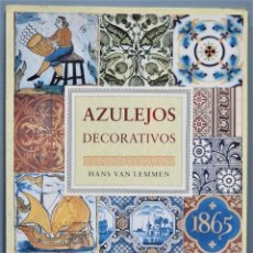Libros de segunda mano: AZULEJOS DECORATIVOS. HANS VAN LEMMEN. Lote 246173950