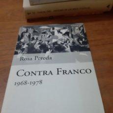 Libros de segunda mano: PEREDA ROSA, CONTRA FRANCO, 1968-1978, PLANETA, BARCELONA, 2003. Lote 246189625