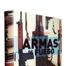 Libros de segunda mano: ARMAS DE FUEGO. VARIOS AUTORES. *MILITARIA*. Lote 246189760