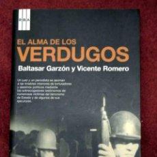 Libros de segunda mano: EL ALMA DE LOS VERDUGOS (INCLUYE DVD) VICENTE ROMERO - BALTASAR GARZON REAL - EDITORIAL RBA. Lote 246193075