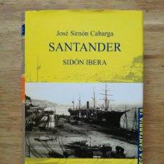 Libros de segunda mano: SANTANDER, SIDÓN IBERA.. Lote 246193940