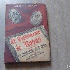 Libros de segunda mano: EL TESTAMENTO DE ROSAS - ANTONIO DELLEPIANE. Lote 246195395