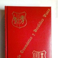 Libros de segunda mano: (VOL. 8) DICCIONARIO ONOMÁSTICO Y HERÁLDICO VASCO (CASAS SOLARIEGAS DE BIZKAIA 1 Y 2) FOGUERACIONES. Lote 246238095