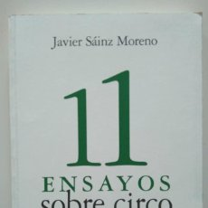 Libros de segunda mano: JAVIER SÁINZ MORENO: 11 ENSAYOS SOBRE CIRCO. Lote 246263650