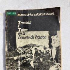 Libros de segunda mano: SIETE MESES Y SIETE DIAS EN LA ESPAÑA DE FRANCO. Lote 246286730