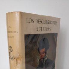 Libros de segunda mano: LOS DESCUBRIDORES CÉLEBRES, EDIT GUSTAVO GILI AÑO 1963. Lote 246287570