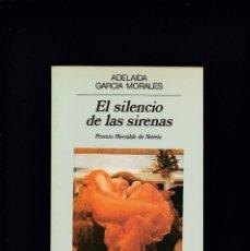 Libros de segunda mano: EL SILENCIO DE LAS SIRENAS - ADELAIDA GARCIA MORALES - ANAGRAMA EDITORIAL 1985 / 1ª EDICION. Lote 246293965