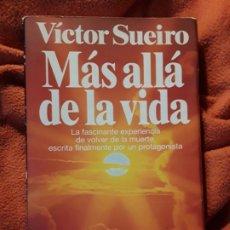 Libros de segunda mano: MAS ALLA DE LA VIDA, DE VICTOR SUEIRO. BUENOS AIRES, 1997. EXPERIENCIAS MAS ALLA DE LA MUERTE. RARO. Lote 246294670