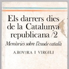 Livros em segunda mão: ELS DARRERS DIES DE LA CATALUNYA REPUBLICANA - 2 - ROVIRA I VIRGILI - AVUI 1989 - CATALÀ. Lote 246325730