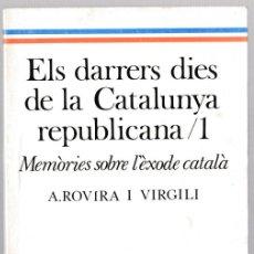 Livros em segunda mão: ELS DARRERS DIES DE LA CATALUNYA REPUBLICANA - 1 - ROVIRA I VIRGILI - AVUI 1989 - CATALÀ. Lote 246325845