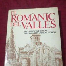 Libros de segunda mano: EL ROMÀNIC DEL VALLÈS - R VALL RIMBLAS - A MASVIDAL SALAVERT. Lote 246367265