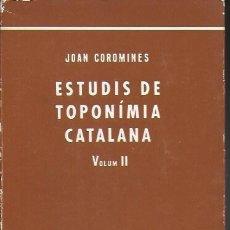 Libros de segunda mano: ESTUDIS DE TOPONÍMIA CATALANA II / JOAN COROMINES. BCN : BARCINO, 1970. 18X12CM. 345 P.. Lote 246457685