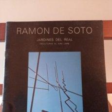 Libros de segunda mano: RAMON SOTO JARDINES DEL REAL ESCULTURAS AL AIRE LIBRE. ENVÍO CERTIFICADO 4,99. Lote 246465130