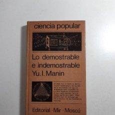 Libros de segunda mano: LO DEMOSTRABLE Y LO INDEMOSTRABLE YU. I. MANIN. Lote 246476365
