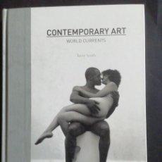 Libros de segunda mano: CONTEMPORARY ART. WORLD CURRENTS. TERRY SMITH. LAURENCE KING PUBLISHING, 2011.. Lote 246479570