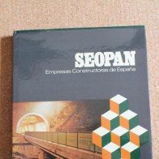 Libros de segunda mano: SEOPAN. EMPRESAS CONSTRUCTORAS DE ESPAÑA. LA CONSTRUCCIÓN EN EL DESDARROLLO ESPAÑOL. MADRID, 1977.. Lote 246532985