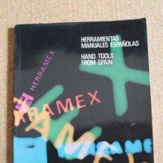 Libros de segunda mano: HERRAMEX. HERRAMIENTAS MANUALES ESPAÑOLAS. HAND TOOLS FROM SPAIN.. Lote 246534465