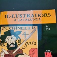 Libros de segunda mano: IL·LUSTRADORS A CATALUNYA. FUNDACIÓ JAUME I. 1995.. Lote 246871010