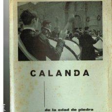 Libros de segunda mano: CALANDA DE LA EDAD DE PIEDRA AL SIGLO XX MANUEL SANZ REUS 1970. Lote 246941550