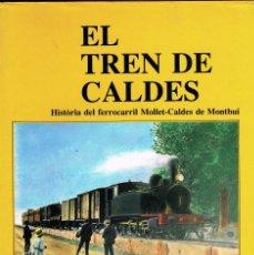 Libros de segunda mano: EL TREN DE CALDES CARLES SALMERÓN 1991. Lote 247052515