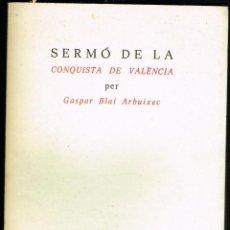 Libros de segunda mano: SERMÓ DE LA CONQUISTA DE VALÈNCIA PER GASPAR BLAI ARBUIX FACSÍMIL SUECA 1975. Lote 247189945