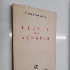 Libros de segunda mano: ELOGIO DE LA ALEGRÍA. GARCÍA DURÁN MUÑOZ. AFRODISIO AGUADO EDITORES. MADRID. 1955. Lote 240620485