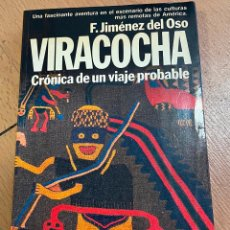 Libri di seconda mano: VIRACOCHA CRONICA DE UN VIAJE PROBABLE, F. JIMENEZ DEL OSO. Lote 247271110