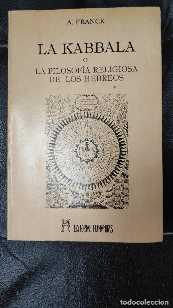 LA KABBALA O LA FILOSOFIA RELIGIOSA DE LOS HEBREOS ( A. FRANCK ) EDITORIAL HUMANITAS (Libros de Segunda Mano - Parapsicología y Esoterismo - Otros)