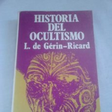 Libros de segunda mano: HISTORIA DEL OCULTISMO - L. DE GÉRIN-RICARD - CARALT, 1975. Lote 247247530