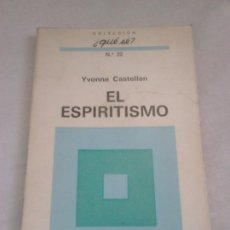 Libros de segunda mano: EL ESPIRITISMO - YVONNE CASTELLAN - OIKOS-TAU, COL. ¿QUÉ SÉ? N.º 22, 1971. Lote 247247620