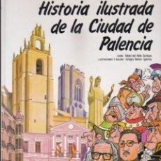Libros de segunda mano: HISTORIA ILUSTRADA DE LA CIUDAD DE PALENCIA (1987). Lote 247352650